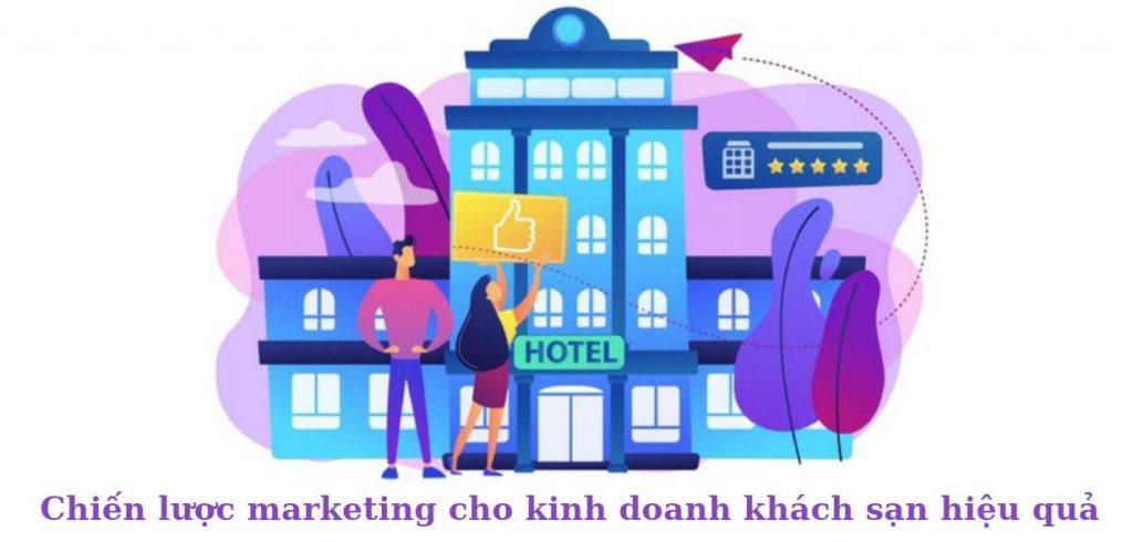 Chiến lược marketing cho kinh doanh khách sạn hiệu quả