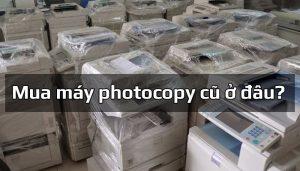 Mua máy photocopy cũ ở đâu?